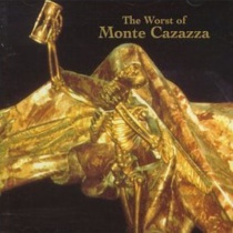 cover artwork of The Worst of Monte Cazazza